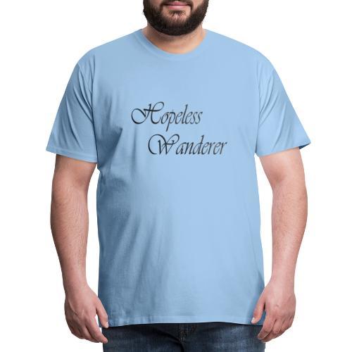 Hopeless Wanderer - Wander text - Men's Premium T-Shirt