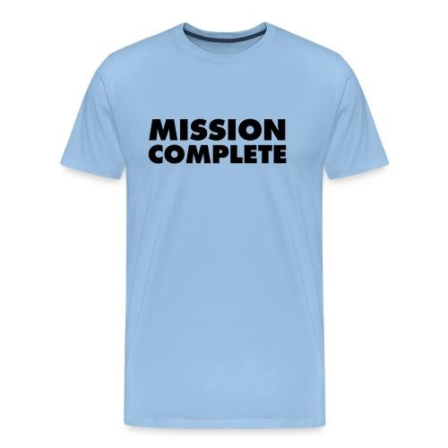 MISSION COMPLETE - Männer Premium T-Shirt
