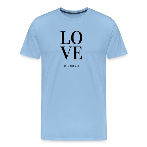 flirtshirt LOVE IS IN THE AIR - Männer Premium T-Shirt