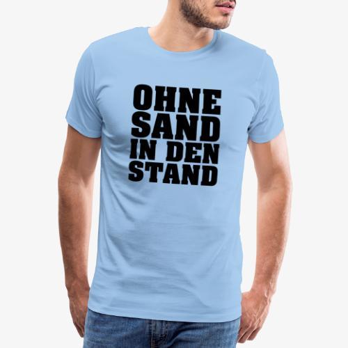 OHNE SAND IN DEN STAND 3 - Männer Premium T-Shirt