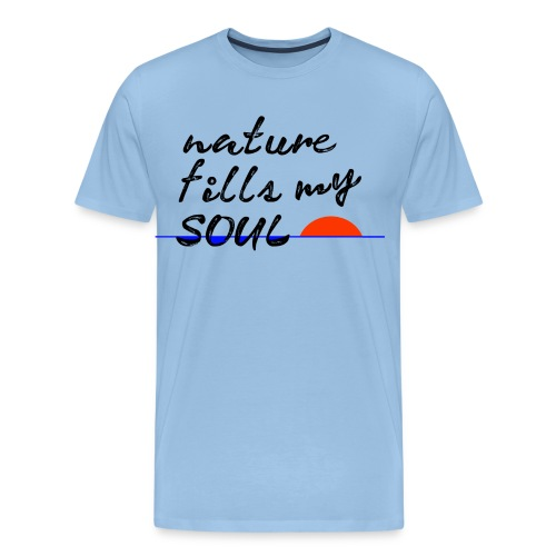 nature fills my soul - Mannen Premium T-shirt