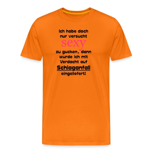 Sexy gucken - Schlaganfall - Krankenhaus - Männer Premium T-Shirt