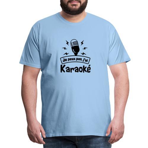 Je peux pas j'ai Karaoké - T-shirt Premium Homme