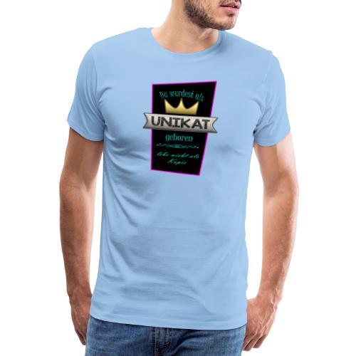 Unikat - Männer Premium T-Shirt