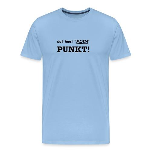 dat heet Moin. Es heißt Moin. PUNKT! - Männer Premium T-Shirt