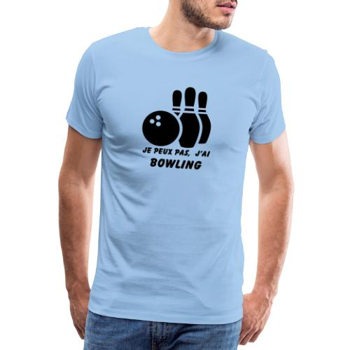 Je peux pas j'ai Bowling - T-shirt Premium Homme