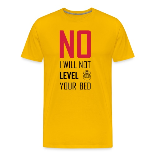 No I will not level your bed (vertical) - Men's Premium T-Shirt