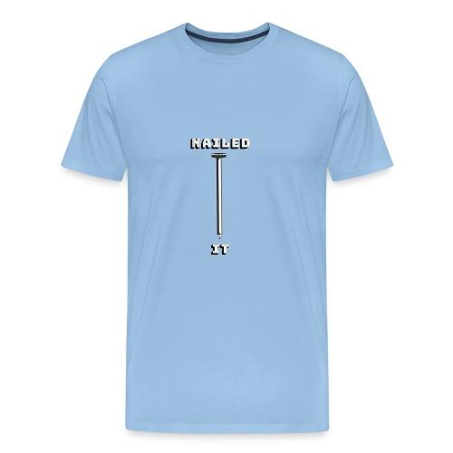Nailed it - Herre premium T-shirt