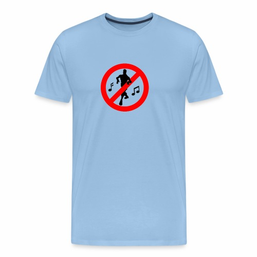No Dancing Allowed - Men's Premium T-Shirt