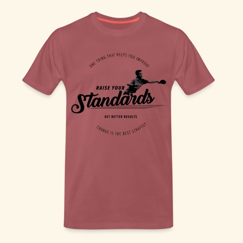Raise your standards and get better results - Männer Premium T-Shirt