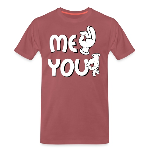 Me ok and you asshole - Männer Premium T-Shirt