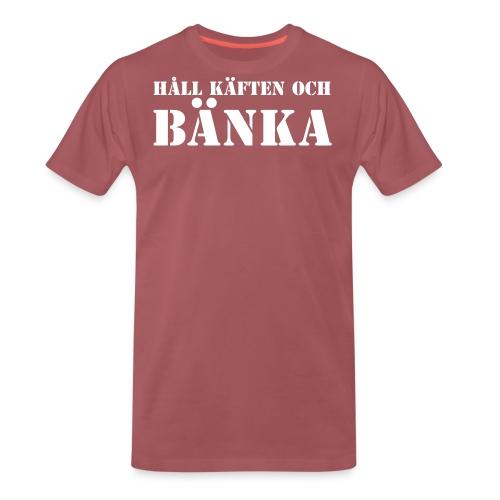 Håll käften och bänka - Premium-T-shirt herr
