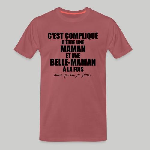 c'est compliqué d'etre une maman et une belle-mama - T-shirt Premium Homme