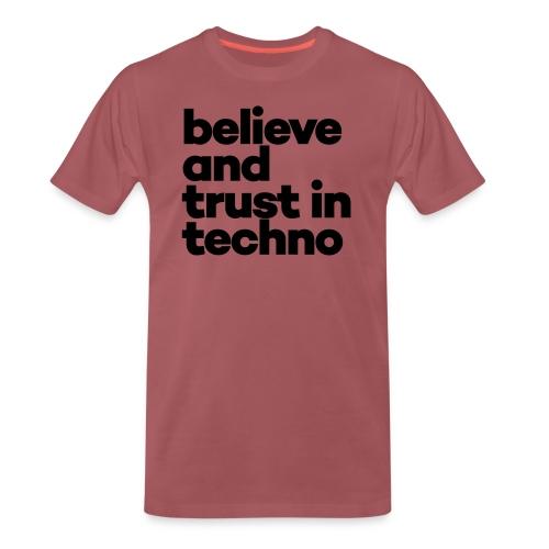 Believe trust in Techno - Mannen Premium T-shirt