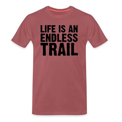 Life is an endless trail - Männer Premium T-Shirt