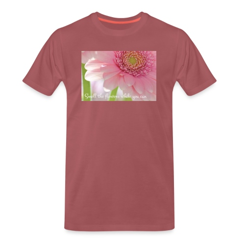 Smell the flowers while you can - Miesten premium t-paita
