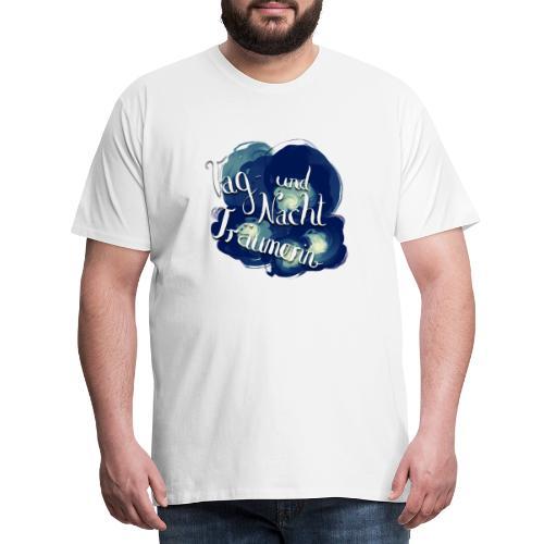 Tag- und Nachtträumerin - Männer Premium T-Shirt