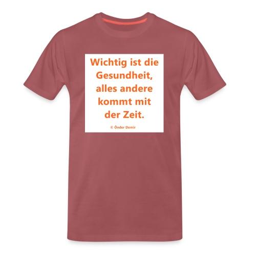 Wichtig ist die Gesundheit - Männer Premium T-Shirt