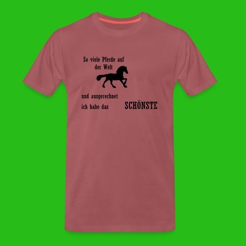So viele Pferde auf der Welt und ausgerechnet... - Männer Premium T-Shirt