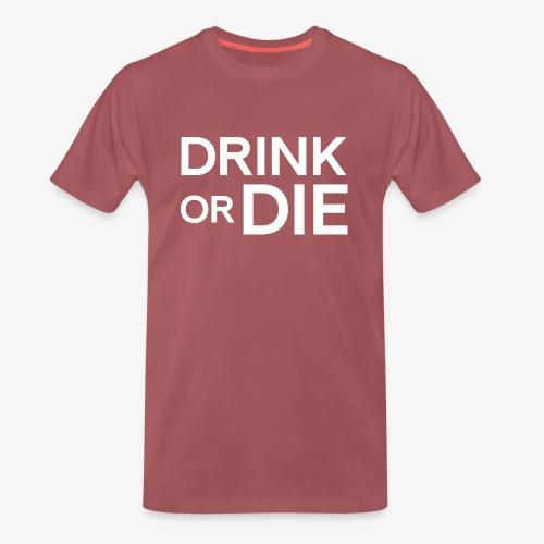 drinkordie - Premium-T-shirt herr