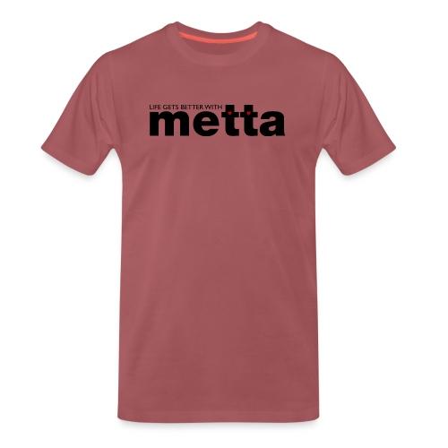 Life gets better with metta women's t-shirt - Men's Premium T-Shirt