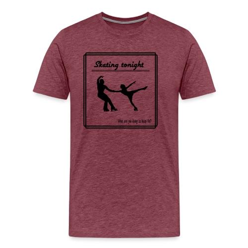 Skating tonight - Miesten premium t-paita