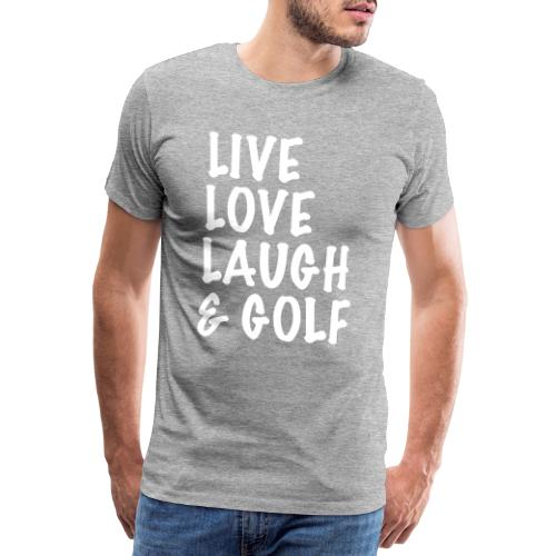 Live Love Laugh Golf - Men's Premium T-Shirt