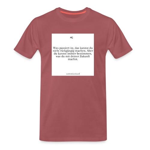 Bestimme was du mit deiner Zukunft machst - Männer Premium T-Shirt
