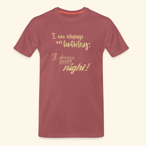 Holiday w / Dreams & Charm / Holiday with Glamor - Men's Premium T-Shirt