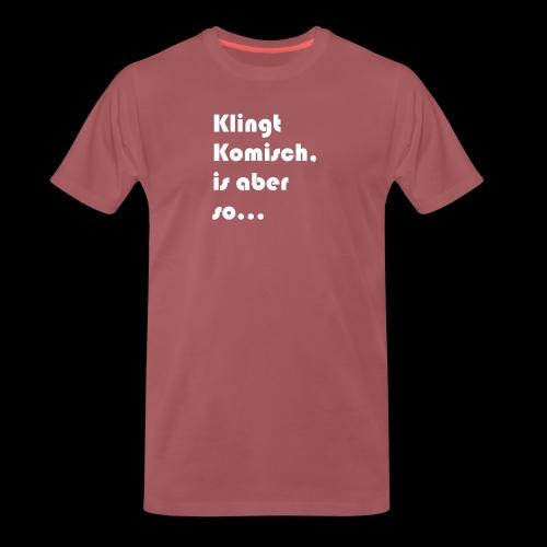 Klingt Komisch - Männer Premium T-Shirt