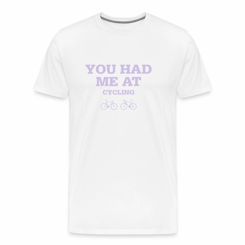 You had me at cycling - Männer Premium T-Shirt