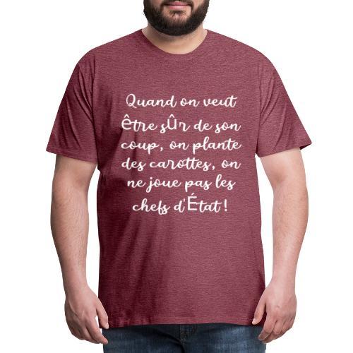 Quand on veut être sur de son coup - T-shirt Premium Homme