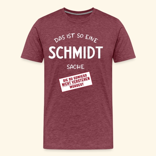 Nachname Schmidt T Shirt - Schmidt mit DT Geschenk - Männer Premium T-Shirt