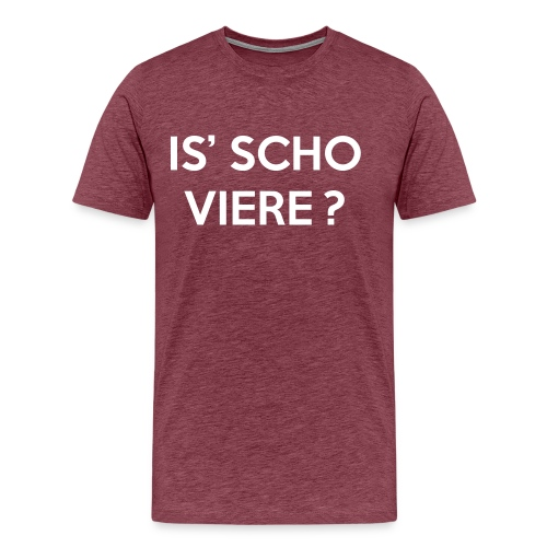 Is scho Viere   White - Männer Premium T-Shirt