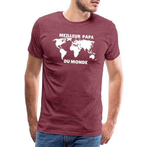 Meilleur papa du monde, cadeau papa - T-shirt Premium Homme