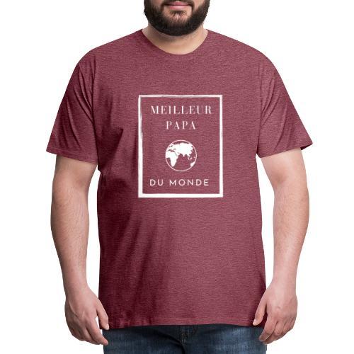 Meilleur papa du monde, idée cadeau fête des pères - T-shirt Premium Homme