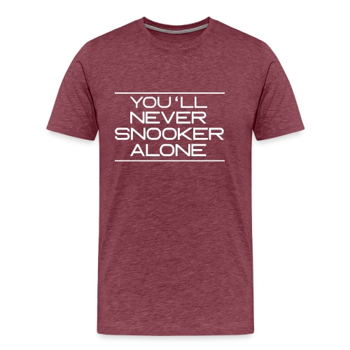 You'll neverSnooker alone - Männer Premium T-Shirt