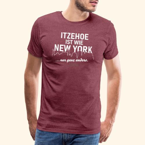 Itzehoe 👍 ist wie New York Spruch 😁 - Männer Premium T-Shirt
