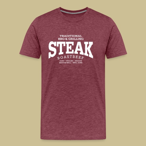 Steak (white) - Männer Premium T-Shirt