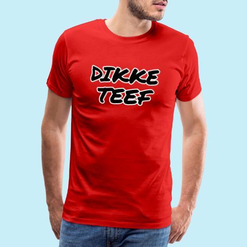 Dikke teef - T-shirt Premium Homme
