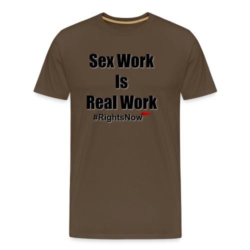 Sex work is real work - Men's Premium T-Shirt