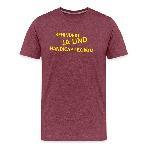 Behindert Ja und! - Männer Premium T-Shirt