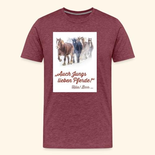 Auch Jungs lieben Pferde - Männer Premium T-Shirt