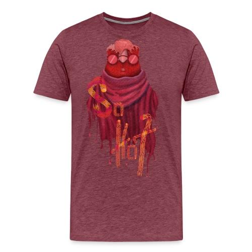 So hot - T-shirt Premium Homme
