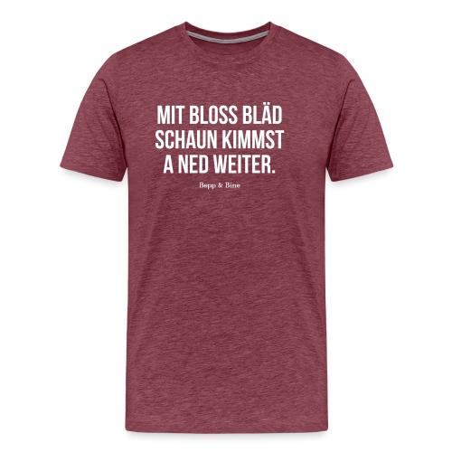Bläd schaun - Männer Premium T-Shirt