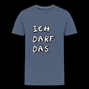 Ich darf das - Männer Premium T-Shirt