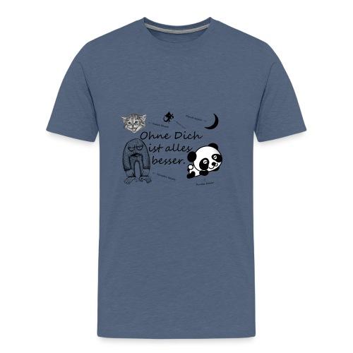 Ohne Dich ist alles besser. - Männer Premium T-Shirt