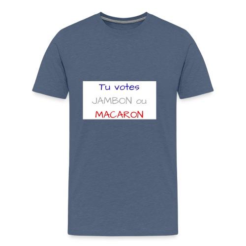 Tu votes JAMBON ou MACARON - T-shirt Premium Homme