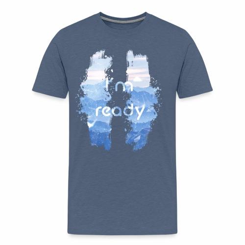 I'm Ready - Men's Premium T-Shirt