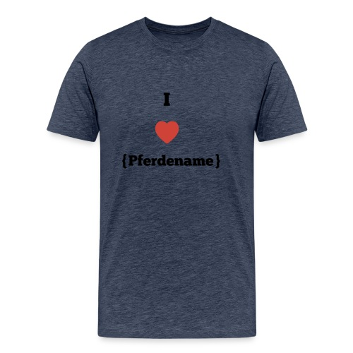 I LOVE {PFERDENAME} - Männer Premium T-Shirt